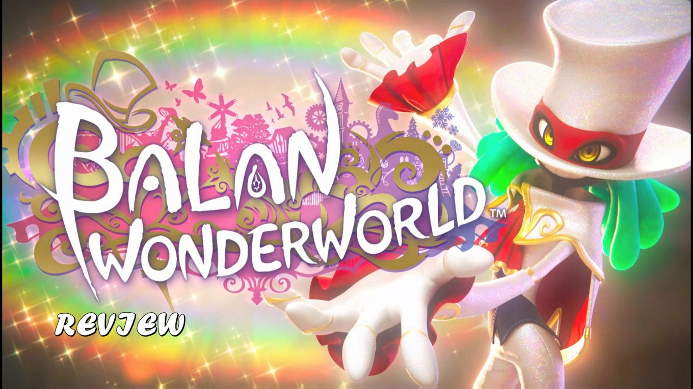 Balan Wonderworld – รีวิว [REVIEW]