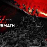 World War Z: Aftermath เผยตัวอย่างใหม่ ก่อนเปิดตัววันที่ 21 กันยายน 2021 นี้